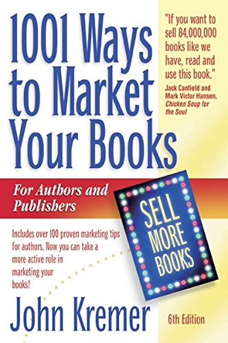6th Edition of John Kremer's book 1001 Ways to Market Your Books
